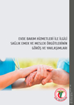 Evde Bakım Hizmetleri ile İlgili Sağlık Emek ve Meslek Örgütlerinin Görüş ve Yaklaşımları