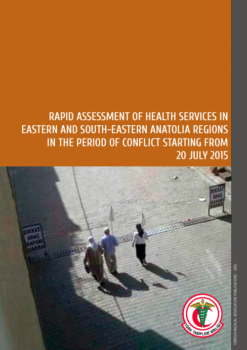 RAPID ASSESSMENT OF HEALTH SERVICES IN EASTERN AND SOUTH-EASTERN ANATOLIA REGIONS IN THE PERIOD OF CONFLICT STARTING FROM 20 JULY 2015
