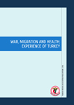 WAR, MIGRATION AND HEALTH; EXPERIENCE OF TURKEY
